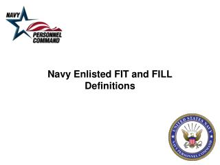 Navy Enlisted  FIT and FILL Definitions