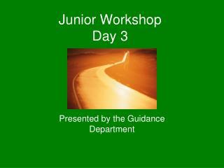 Junior Workshop Day 3
