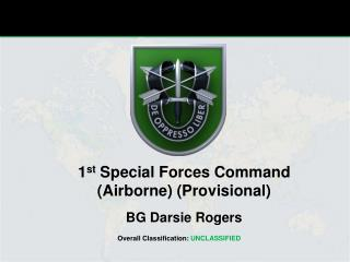 1 st  Special Forces Command (Airborne) (Provisional) BG Darsie Rogers