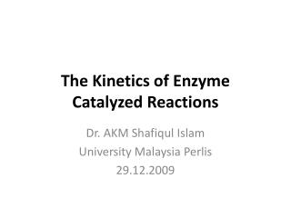 The Kinetics of Enzyme Catalyzed Reactions