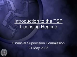Introduction to the TSP Licensing Regime