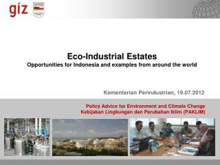 Eco-Industrial Estates Opportunities for Indonesia and examples from around the world