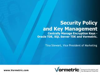 Security Policy and Key Management from Vormetric