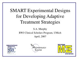 SMART Experimental Designs for Developing Adaptive Treatment Strategies