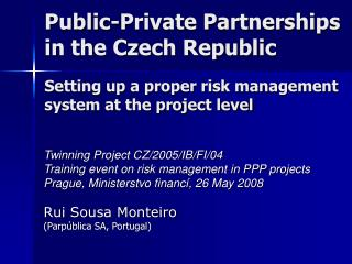 Twinning Project CZ/2005/IB/FI/04 Training event on risk management in PPP projects