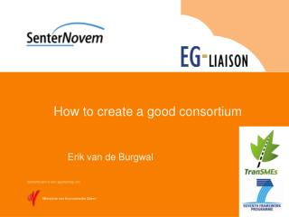 How to create a good consortium