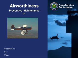 Airworthiness Preventive  Maintenance R1