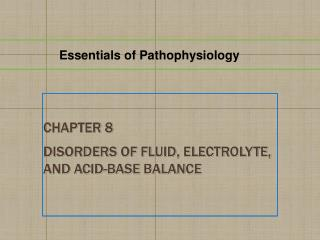 Chapter 8 Disorders of Fluid, Electrolyte, and Acid-Base Balance