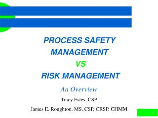 PROCESS SAFETY MANAGEMENT VS  RISK MANAGEMENT