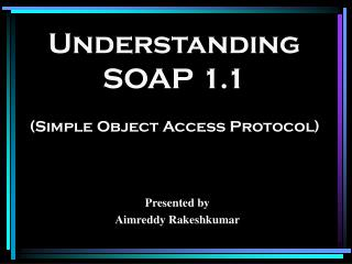 Understanding SOAP 1.1 (Simple Object Access Protocol)