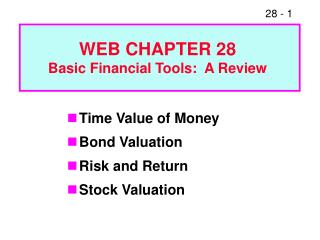 Time Value of Money Bond Valuation Risk and Return Stock Valuation