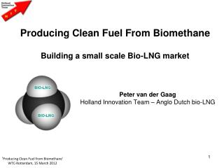 Producing Clean Fuel From Biomethane Building a small scale Bio-LNG market