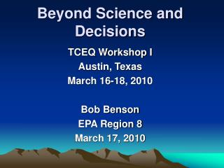 Beyond Science and Decisions
