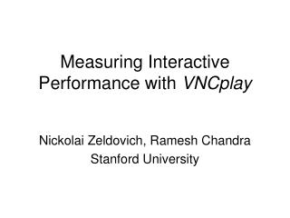 Measuring Interactive Performance with  VNCplay