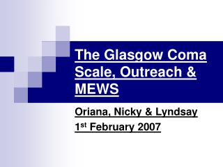 The Glasgow Coma Scale, Outreach & MEWS