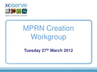 MPRN Creation Workgroup