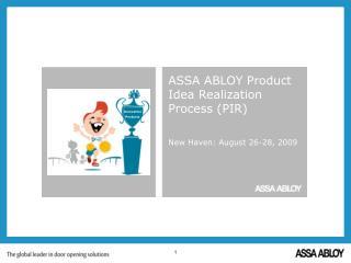 ASSA ABLOY Product Idea Realization Process (PIR)