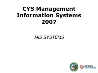 CYS Management  Information Systems  2007
