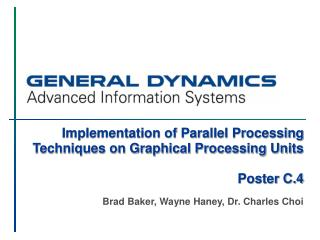 Implementation of Parallel Processing Techniques on Graphical Processing Units Poster C.4