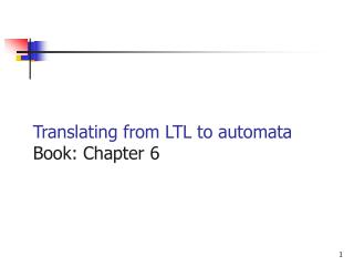Translating from LTL to automata Book: Chapter 6