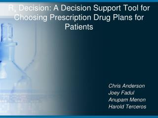 R x  Decision : A  Decision  S upport Tool  for  Choosing Prescription Drug Plans for Patients