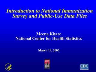 Introduction to National Immunization Survey and Public-Use Data Files