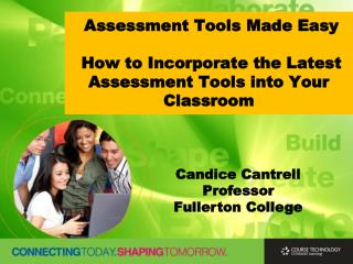 Assessment Tools Made Easy  How to Incorporate the Latest Assessment Tools into Your Classroom