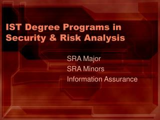 IST Degree Programs in Security & Risk Analysis
