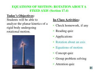 EQUATIONS OF MOTION: ROTATION ABOUT A FIXED AXIS (Section 17.4)