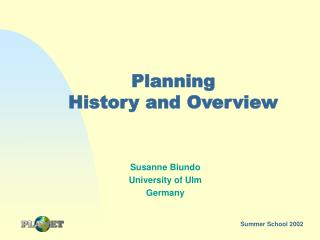 Planning  History and Overview