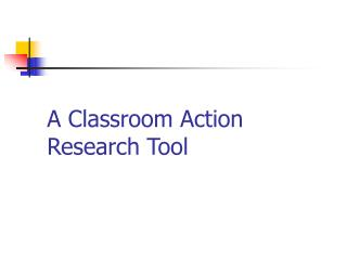 A Classroom Action Research Tool