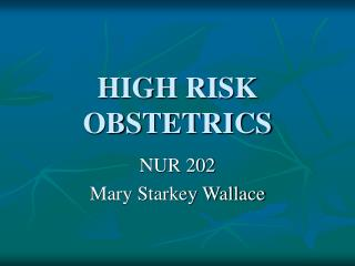 HIGH RISK OBSTETRICS