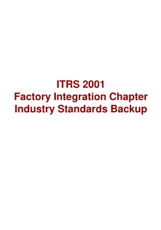 ITRS 2001  Factory Integration Chapter  Industry Standards Backup
