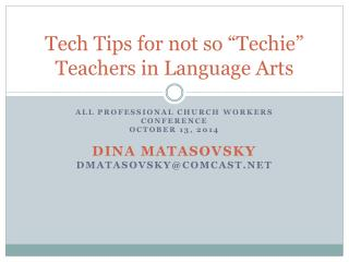 "Tech Tips for not so ""Techie"" Teachers in Language Arts"