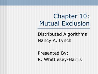 Chapter 10:  Mutual Exclusion