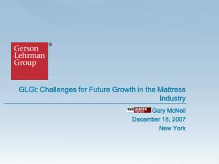 GLGi: Challenges for Future Growth in the Mattress Industry
