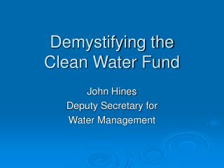 Demystifying the Clean Water Fund