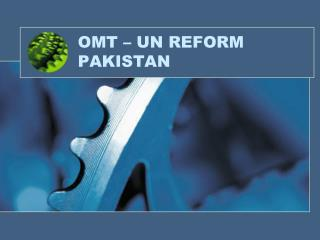 OMT – UN REFORM PAKISTAN