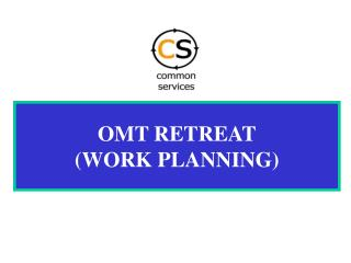 OMT RETREAT (WORK PLANNING)