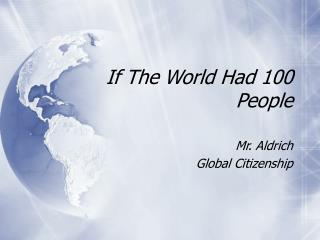 If The World Had 100 People
