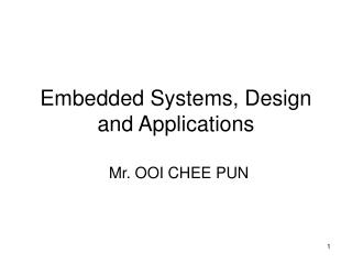 Embedded Systems, Design and Applications