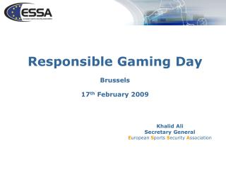 Responsible Gaming Day Brussels 17 th  February 2009