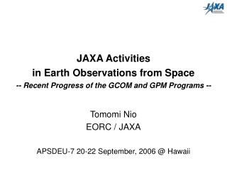 Tomomi Nio EORC / JAXA APSDEU-7 20-22 September, 2006 @ Hawaii
