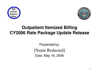 Outpatient Itemized Billing  CY2006 Rate Package Update Release