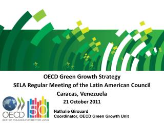 OECD Green Growth Strategy SELA Regular Meeting of the Latin American Council Caracas, Venezuela