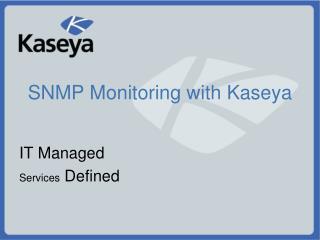 SNMP Monitoring with Kaseya