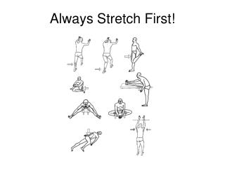 Always Stretch First!