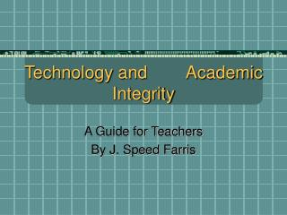 Technology and        Academic Integrity