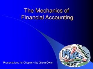 The Mechanics of  Financial Accounting