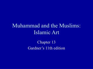 Muhammad and the Muslims: Islamic Art